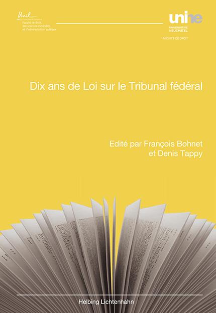 Dix ans de Loi sur le Tribunal fédéral