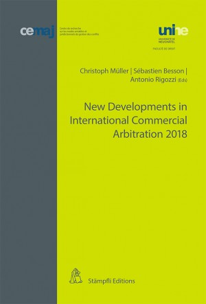New Developments in International Commercial Arbitration 2018