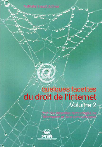 Quelques facettes du droit de l'Internet - Volume 2