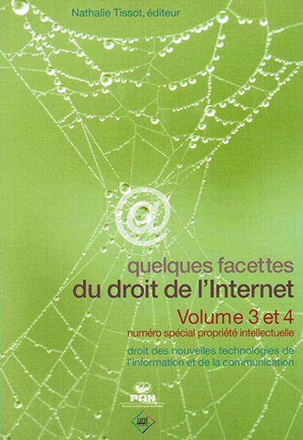 Quelques facettes du droit de l'Internet - Volume 3&4