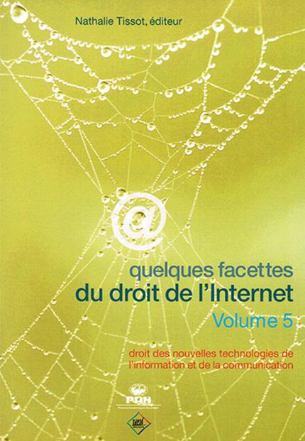Quelques facettes du droit de l'Internet - Volume 5