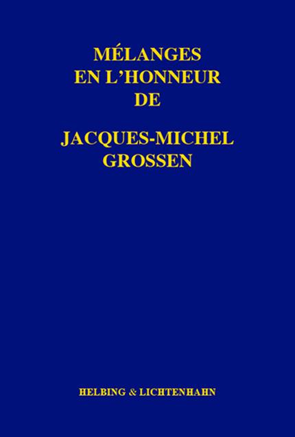 Mélanges en l'honneur de Jacques-Michel Grossen