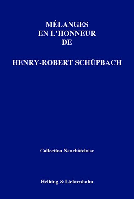 Mélanges en l'honneur de Henri-Robert Schüpbach