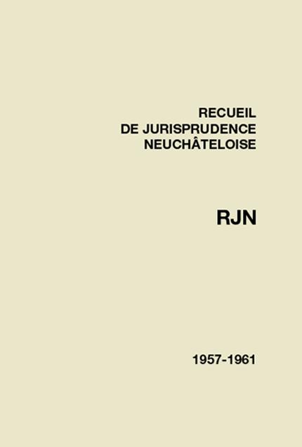 Recueil de jurisprudence neuchâteloise 1957-1961