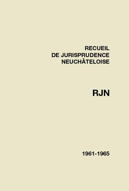 Recueil de jurisprudence neuchâteloise 1961-1965