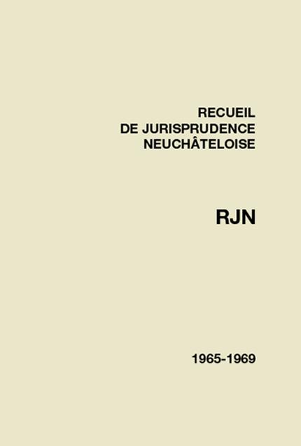Recueil de jurisprudence neuchâteloise 1965-1969
