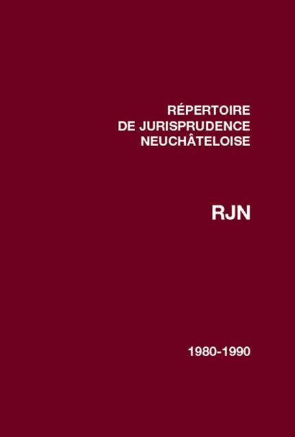 Répertoire de jurisprudence neuchâteloise 1980-1990