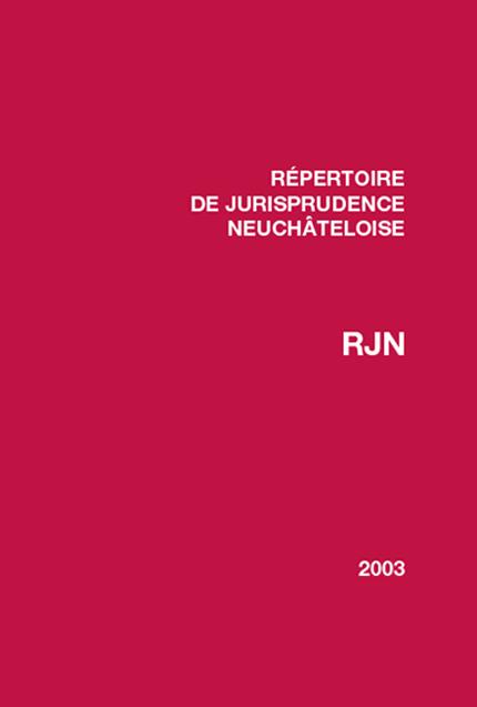 Recueil de jurisprudence neuchâteloise 2003