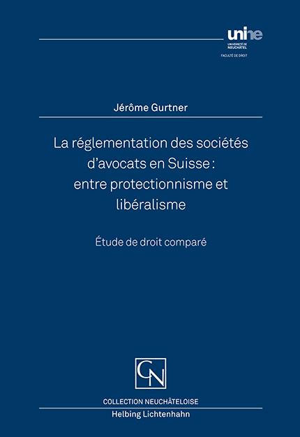La réglementation des sociétés d'avocats en Suisse : entre protectionnisme et libéralisme