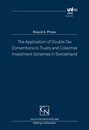 The Application of Double Tax Conventions to Trusts and Collective Investment Schemes in Switzerland